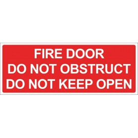Fire Door Do Not Obstruct Do Not Keep Open - Vinyl Sticker - Red - 300 x 125mm