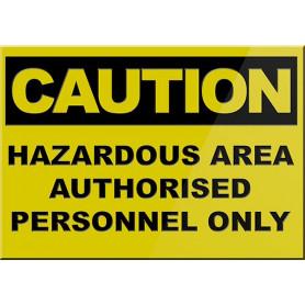 CAUTION Hazardous Area Authorised Personnel Only