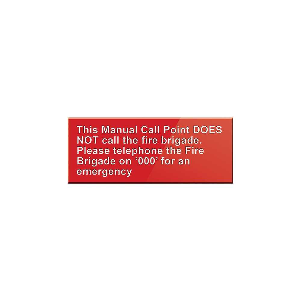 This Manual Call Point Does Not Call The Fire Brigade