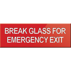 Break Glass For Emergency Exit