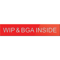 WIP & BGA Inside