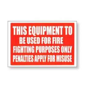 Equipment to be Used for Fire Fighting Purposes Only - Red Sign