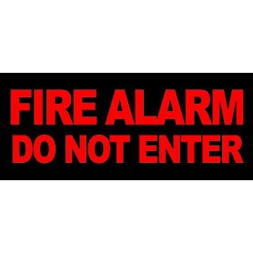 External Warning Sign - 'FIRE ALARM DO NOT ENTER'