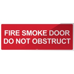 Fire Smoke Door Do Not Obstruct - Red Sign