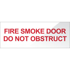 Fire Smoke Door Do Not Obstruct - White Sign