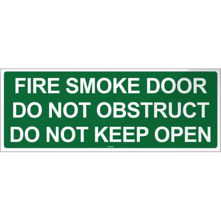 Fire Smoke Door Do Not Obstruct Do Not Keep Open - Green Sign