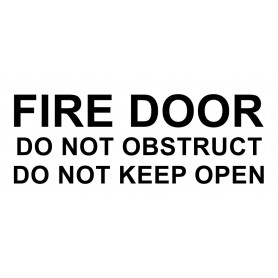 Vinyl Cut - Fire Door Do Not Obstruct Do Not Keep Open