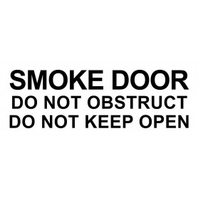 Vinyl Cut - Smoke Door Do Not Obstruct Do Not Keep Open