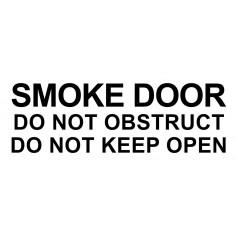 Vinyl Cut - Smoke Door Do Not Obstruct Do Not Keep Open