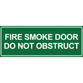 Fire Smoke Door Do Not Obstruct - Green Sign